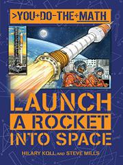 LAUNCH A ROCKET INTO SPACE by Hilary Koll