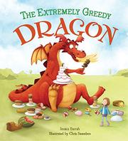 THE EXTREMELY GREEDY DRAGON by Jessica Barrah
