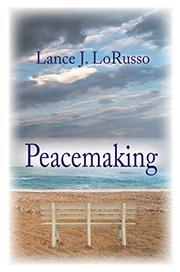 Peacemaking by Lance LoRusso