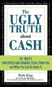 THE UGLY TRUTH ABOUT CASH by Ruth  King