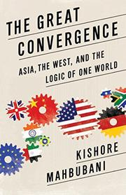 THE GREAT CONVERGENCE by Kishore Mahbubani