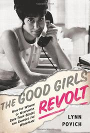 THE GOOD GIRLS REVOLT by Lynn Povich