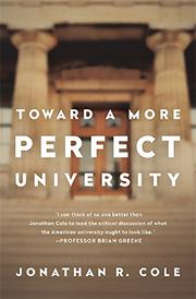 TOWARD A MORE PERFECT UNIVERSITY by Jonathan R. Cole