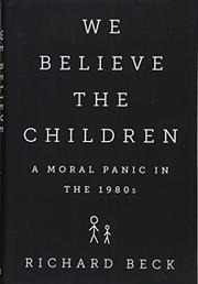 WE BELIEVE THE CHILDREN by Richard Beck