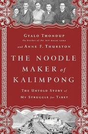 THE NOODLE MAKER OF KALIMPONG by Gyalo Thondup