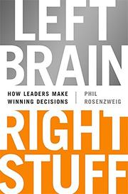 LEFT BRAIN, RIGHT STUFF by Phil Rosenzweig