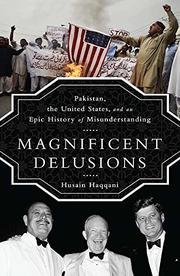 MAGNIFICENT DELUSIONS by Husain Haqqani