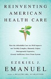 REINVENTING AMERICAN HEALTH CARE by Ezekiel J. Emanuel