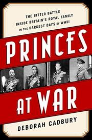 PRINCES AT WAR by Deborah Cadbury