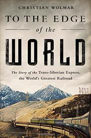 TO THE EDGE OF THE WORLD by Christian Wolmar
