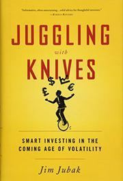 JUGGLING WITH KNIVES by Jim Jubak