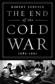THE END OF THE COLD WAR by Robert Service