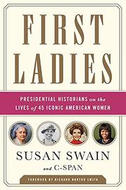 FIRST LADIES by Susan Swain