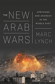 THE NEW ARAB WARS by Marc Lynch