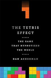 THE TETRIS EFFECT by Dan Ackerman