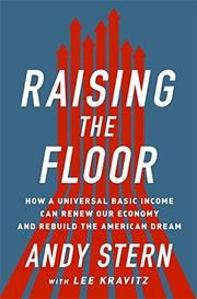RAISING THE FLOOR by Andy Stern