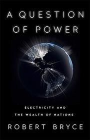 A QUESTION OF POWER by Robert Bryce