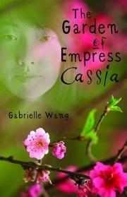 THE GARDEN OF EMPRESS CASSIA by Gabrielle Wang
