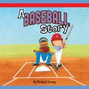 A BASEBALL STORY by Richard Torrey