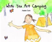 WHEN YOU ARE CAMPING by Anne Lee