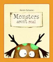 MONSTERS AREN'T REAL by Kerstin Schoene