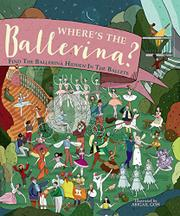 WHERE'S THE BALLERINA? by Anna Claybourne