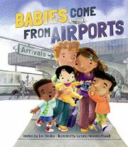 BABIES COME FROM AIRPORTS by Erin Dealey