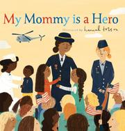 MY MOMMY IS A HERO by Isabel Otter