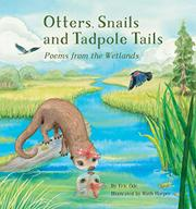 OTTERS, SNAILS AND TADPOLE TAILS by Eric Ode