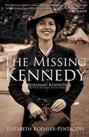 THE MISSING KENNEDY by Elizabeth Koehler-Pentacoff