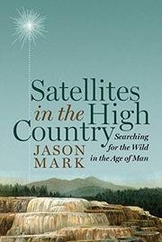 SATELLITES IN THE HIGH COUNTRY by Jason Mark
