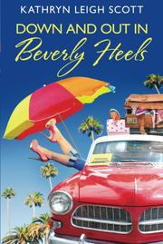 DOWN AND OUT IN BEVERLY HEELS by Kathryn Leigh Scott