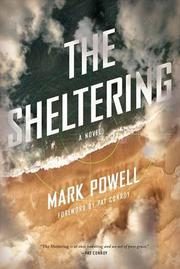 THE SHELTERING by Mark Powell