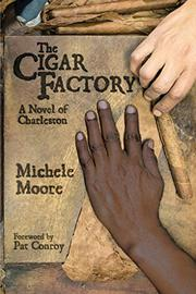 THE CIGAR FACTORY by Michele Moore