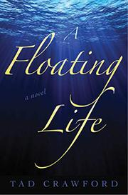 A FLOATING LIFE by Tad Crawford