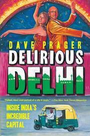 DELIRIOUS DELHI by Dave Prager