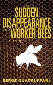 THE SUDDEN DISAPPEARANCE OF THE WORKER BEES by Serge Quadruppani