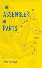 THE ASSEMBLER OF PARTS by Raoul Wientzen