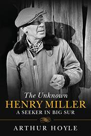 THE UNKNOWN HENRY MILLER by Arthur Hoyle