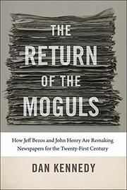 THE RETURN OF THE MOGULS by Dan Kennedy