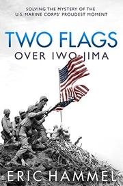 TWO FLAGS OVER IWO JIMA by Eric Hammel