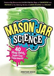MASON JAR SCIENCE by Jonathan Adolph