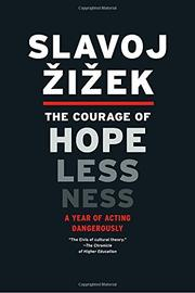 THE COURAGE OF HOPELESSNESS by Slavoj Žižek
