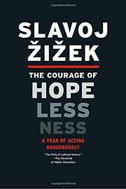THE COURAGE OF HOPELESSNESS by Slavoj Žižek