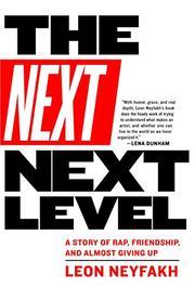 THE NEXT NEXT LEVEL by Leon Neyfakh