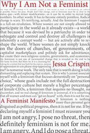 WHY I AM NOT A FEMINIST by Jessa Crispin