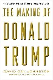 THE MAKING OF DONALD TRUMP by David Cay Johnston