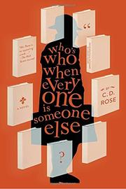 WHO'S WHO WHEN EVERYONE IS SOMEONE ELSE by C.D. Rose