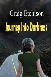JOURNEY INTO DARKNESS by Craig Etchison