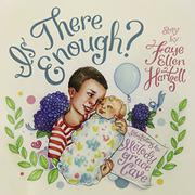 IS THERE ENOUGH? by Faye Ellen Hartzell